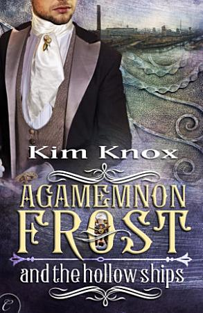 Agamemnon Frost and the Hollow Ships PDF