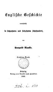 Englische Geschichte, vornehmlich im sechszehnten und siebzehnten Jahrhundert: Volumes 5-6