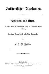 Lutherische Brosamen: Predigten und Reden, seit 1847 theils in Pamphletform, theils in Zeitschriften bereits erschienen, in einem Sammelband aufs Neue dargeboten