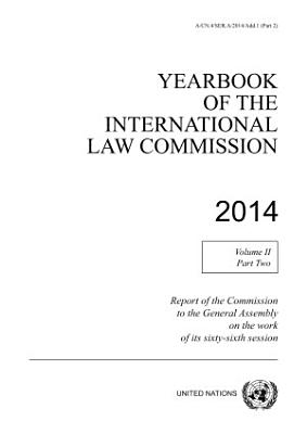Yearbook of the International Law Commission 2014  Vol  II  Part 2