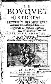 Le Bouquet historial, recueilly des meilleurs autheurs grecs, latins, & français: Augmenté de plusieurs Histoires avec les citations