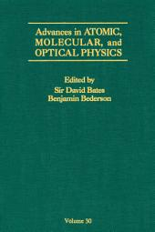 Advances in Atomic, Molecular, and Optical Physics: Volume 30