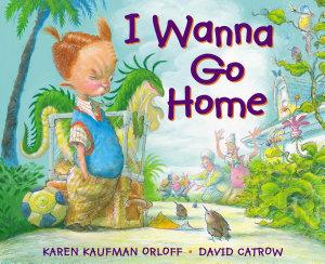 I Wanna Go Home