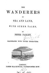 The wanderers by sea and land, with other tales