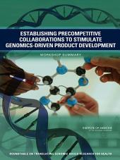 Establishing Precompetitive Collaborations to Stimulate Genomics-Driven Product Development: Workshop Summary