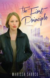 The First Principle: A Novel