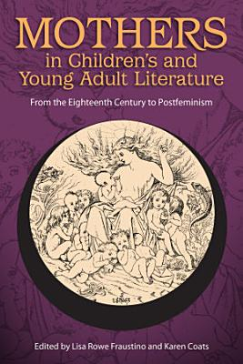 Mothers in Children s and Young Adult Literature PDF