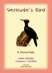 GERTRUDE'S BIRD - A Norse Moral tale: Baba Indaba Children's Stories - Issue 95