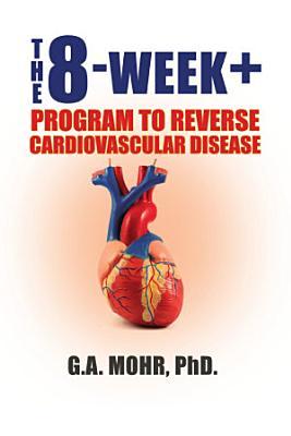 The 8 Week   Program to Reverse Cardiovascular Disease