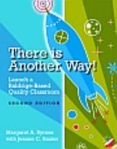 There is Another Way!: Launch a Baldrige-based Quality Classroom