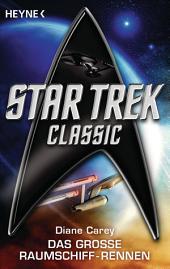 Star Trek - Classic: Das große Raumschiffrennen: Roman