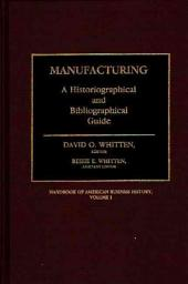 Handbook of American Business History: Manufacturing