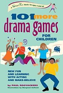 101 More Drama Games for Children Book