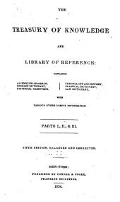 The Treasury of Knowledge, and Library of Reference ...