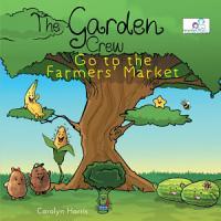 The Garden Crew Go to the Farmers  Market PDF