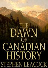 The Dawn of Canadian History: A Chronicle of Aboriginal Canada: The First European Visitors