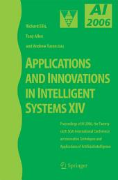 Applications and Innovations in Intelligent Systems XIV: Proceedings of AI-2006, the Twenty-sixth SGAI International Conference on Innovative Techniques and Applications of Artificial Intelligence