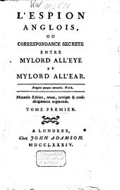 L'espion anglois, ou correspondance secrète entre Mylord All'Eye et Mylord All'Ear: Volume 1