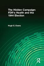 The Hidden Campaign: FDR's Health and the 1944 Election