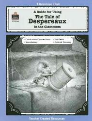 A Guide for Using the Tale of Despereaux in the Classroom PDF