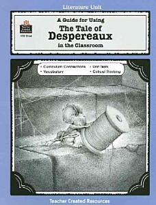 A Guide for Using the Tale of Despereaux in the Classroom Book