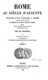 Rome au siècle d'Auguste ou voyage d'un Gaulois à Rome à l'époque du règne d'Auguste et pendant une partie du règne de Tibère, précédé d'une description de Rome aux époques d'Auguste et de Tibère: Volume2