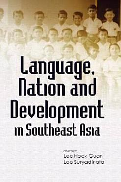 Language  Nation and Development in Southeast Asia PDF