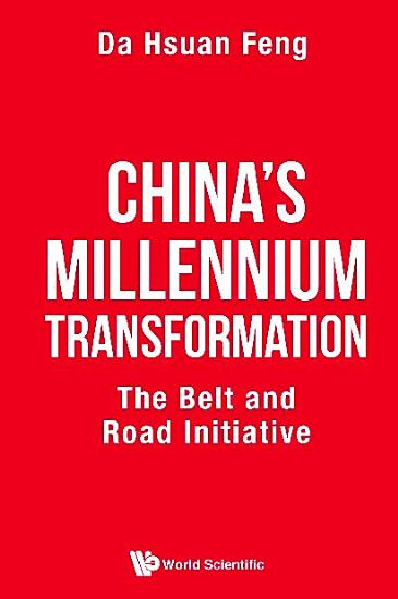 China s Millennium Transformation  The Belt And Road Initiative PDF