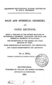 Solid and spherical geometry and conic sections: being a treatise on the higher branches of synthetical geometry, containing the solid and spherical geometry of playfair ...