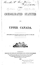 The Consolidated Statutes for Upper Canada