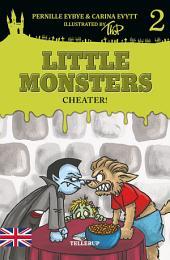 Little Monsters #2: Cheater!