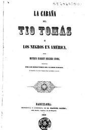 La Cabaña del tio Tomás, ó, Los negros en América