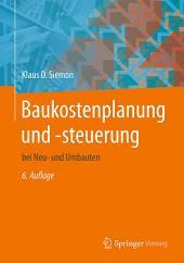 Baukostenplanung und -steuerung: bei Neu- und Umbauten, Ausgabe 6