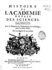 Histoire de l'Académie Royale des Sciences: année MDCCVII avec les mémoires de mathématique & de physique, pour la même année, tirés des registres de cette Academie