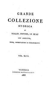 Grande collezione Storica, con aggiunte, note, osservazioni e schiarimenti: Volume 46
