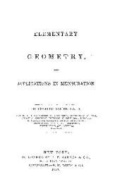 ELEMENTARY GEOMETRY, WITH APPLICATIONS IN MENSURATION.