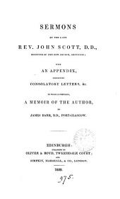 Sermons; with an appendix, containing consolatory letters, &c. To which is prefixed, a memoir of the author, by J. Barr