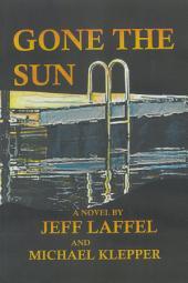 Gone the Sun: A Novel