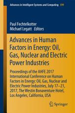 Advances in Human Factors in Energy  Oil  Gas  Nuclear and Electric Power Industries PDF