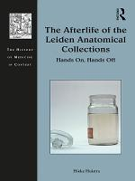 The Afterlife of the Leiden Anatomical Collections