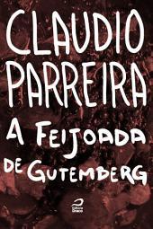 A feijoada de Gutenberg
