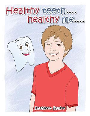Healthy Teeth    Healthy Me