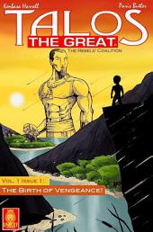 Talos the Great: The Birth of Vengeance: Volume 1, Issue 1