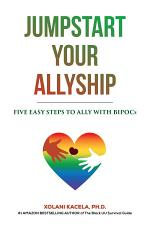Jumpstart Your Allyship: Five Easy Steps to Ally with BIPOCs