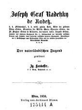 Josef Graf Radetzky de Radetz, k. k. Feldmarschall, ...: der väterländischen Jugend gewidmet