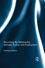Reworking the Relationship between Asylum and Employment PDF