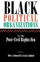 Black Political Organizations in the Post civil Rights Era PDF