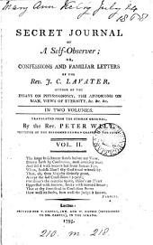Secret journal of a self-observer; or, Confessions and familiar letters, tr. by P. Will [ed. by A.P.R.].