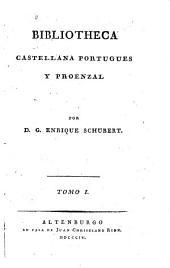 Bibliotheca castellana, portugues y proenzal: Volumen 1
