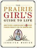 The Prairie Girl s Guide to Life
